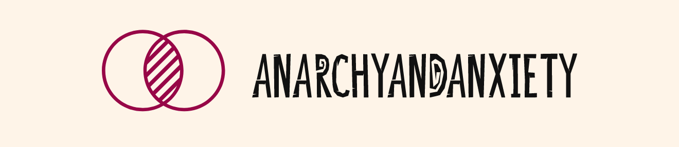 Anarchy and anxiety