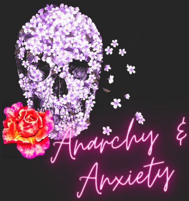 Anarchy & Anxiety